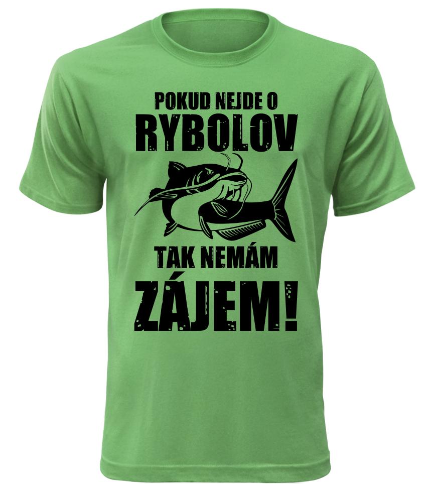 Pánské vtipné tričko pro rybáře Nemám zájem zelené