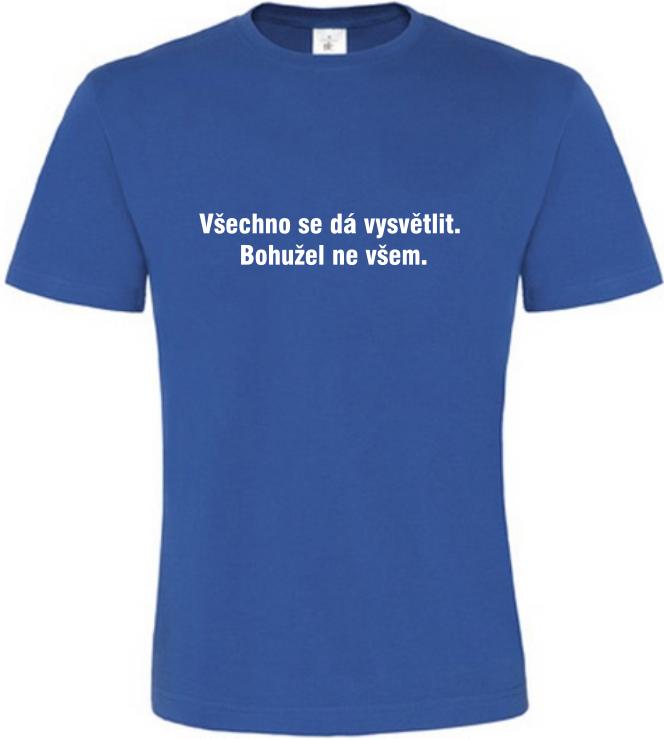 Pánské vtipné tričko Všechno se dá vysvětlit modré
