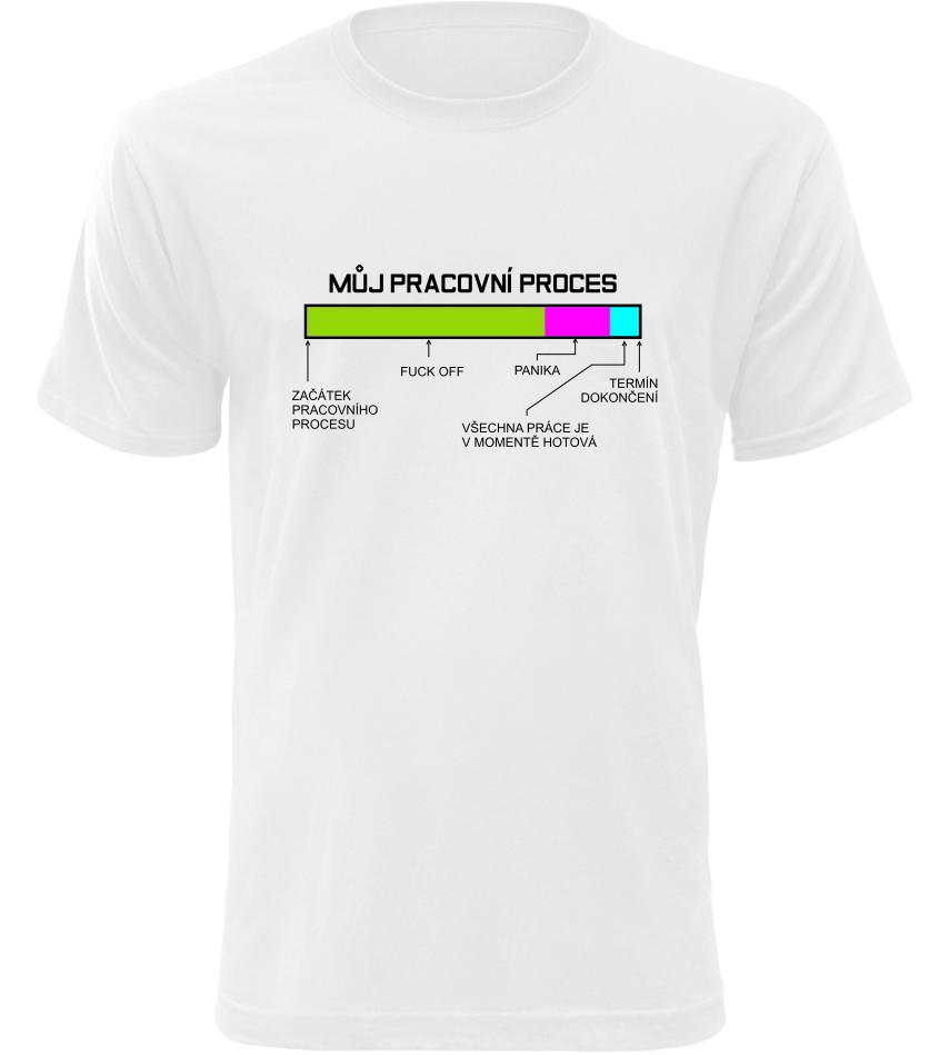 Pánské vtipné tričko Pracovní proces bílé  6d08f36bc4