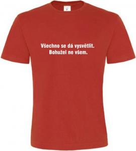 Pánské vtipné tričko Všechno se dá vysvětlit červené