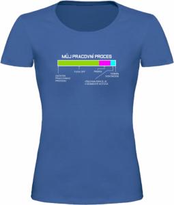 Dámské vtipné tričko Pracovní proces modré