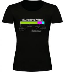 Dámské vtipné tričko Pracovní proces černé